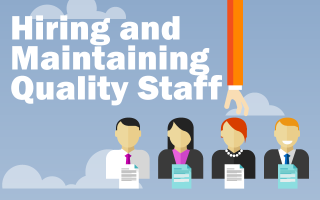 Hiring and Maintaing Quality Staff