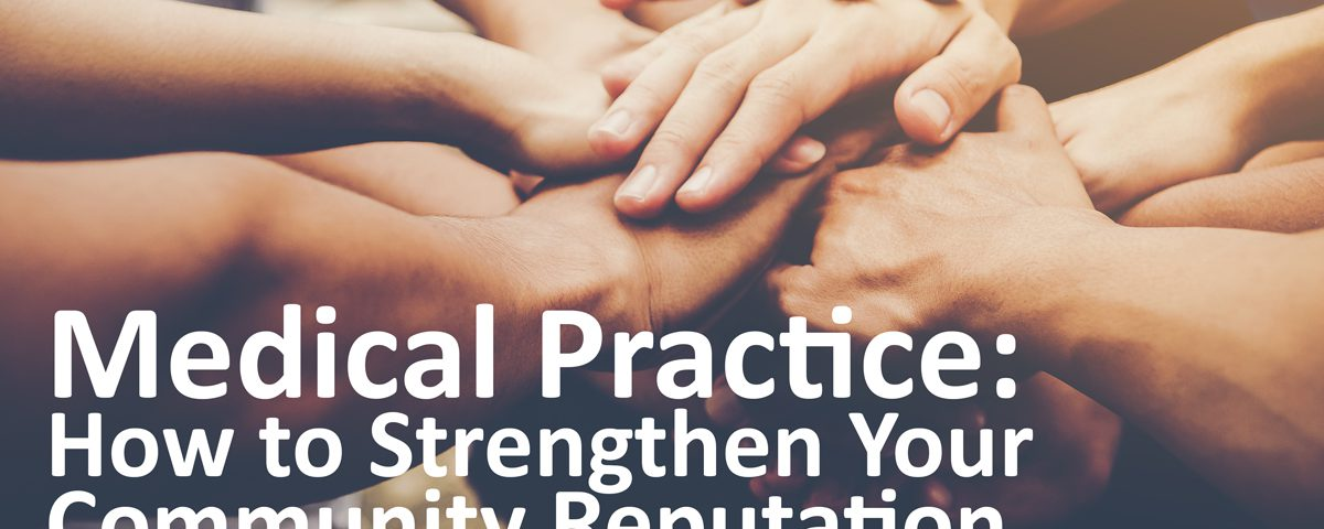 medical practice and how to strengthen community reputation